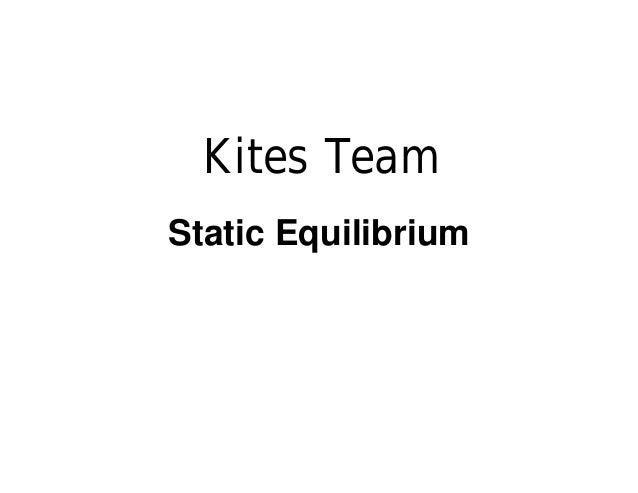 Static Equilibrium    Kites Team
