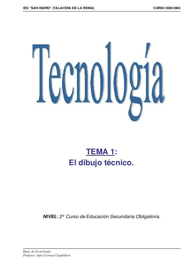 "IES ""SAN ISIDRO"" (TALAVERA DE LA REINA) CURSO 2003/2004 Dpto. de Tecnología. Profesor: Julio Correas Cuadrillero TEMA 1: E..."