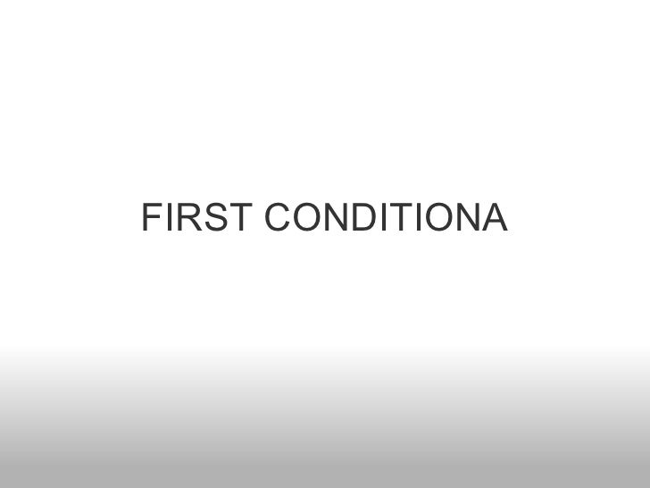 FIRST CONDITIONA