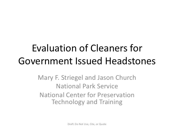 Evaluation of Cleaners for Government Issued Headstones<br />Mary F. Striegel and Jason Church<br />National Park Service<...