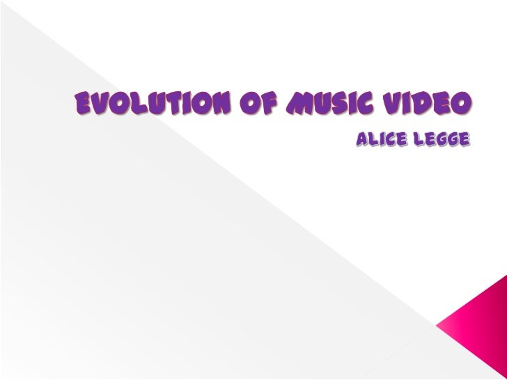 2) Evolution of Music Video