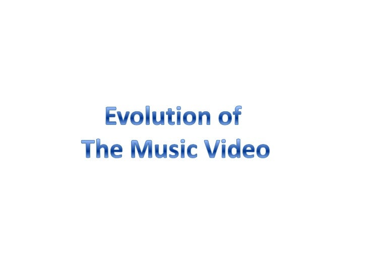 Evolution Of Music Video