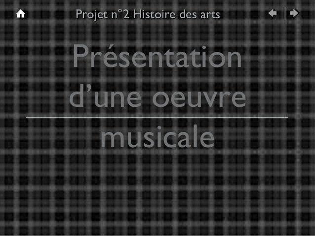Projet n°2 Histoire des artsPrésentationd'une oeuvre  musicale