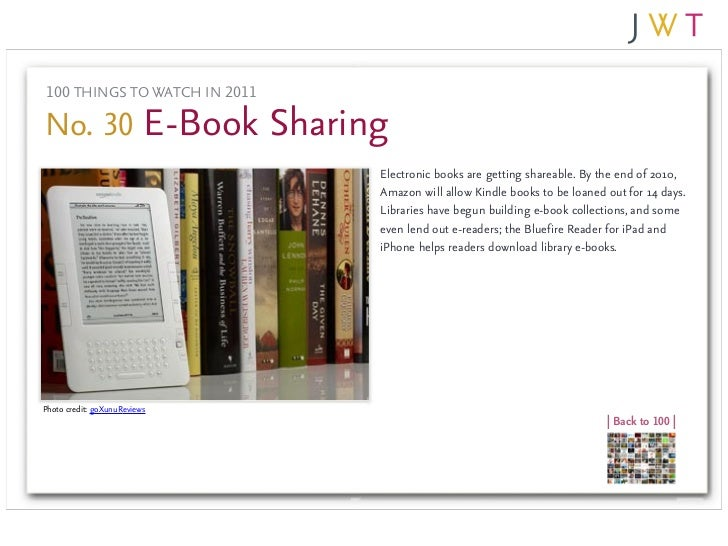 100 THINGS TO WATCH IN 2011No. 30 E-Book Sharing                              Electronic books are getting shareable. By t...