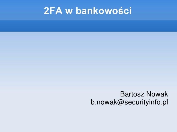 2FA w bankowosci (Bartosz Nowak)
