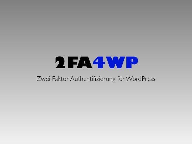 2FA4WP Zwei Faktor Authentifizierung für WordPress