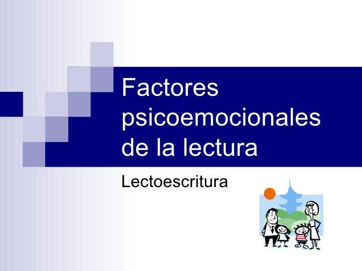 Factores psicoemocionales de la lectura Lectoescritura