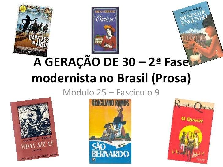 A GERAÇÃO DE 30 – 2ª Fasemodernista no Brasil (Prosa)     Módulo 25 – Fascículo 9