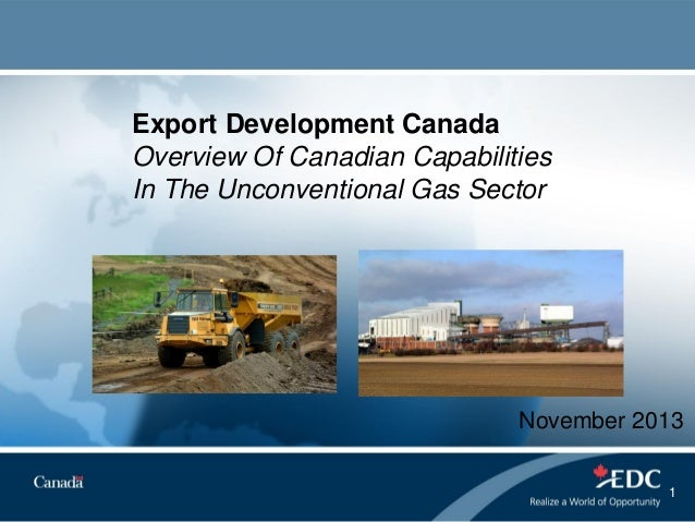 Export Development Canada Overview Of Canadian Capabilities In The Unconventional Gas Sector  November 2013 1