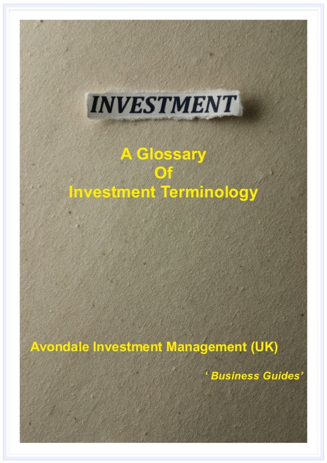 A Glossary Of Investment Terminology Avondale Investment Management (UK) ' Business Guides'