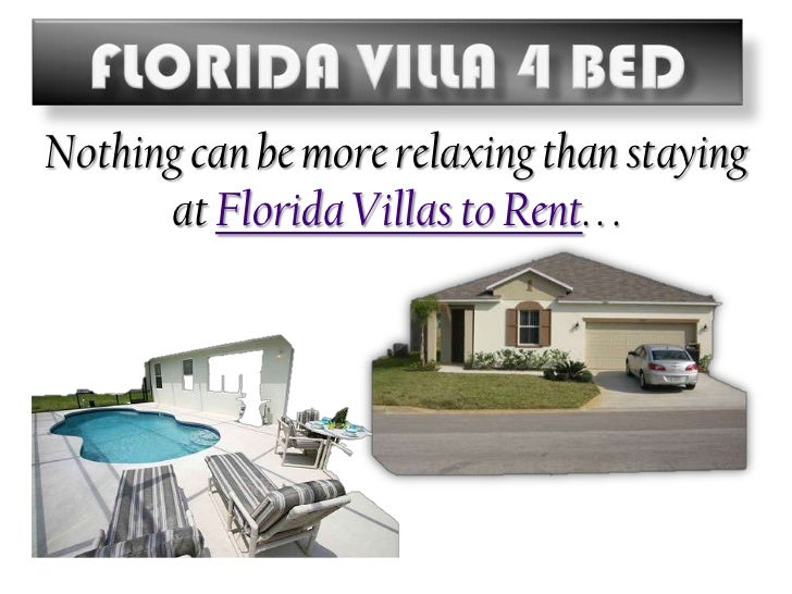 Florida Villa 4 Bed<br />Nothing can be more relaxing than staying at Florida Villas to Rent. . .<br />