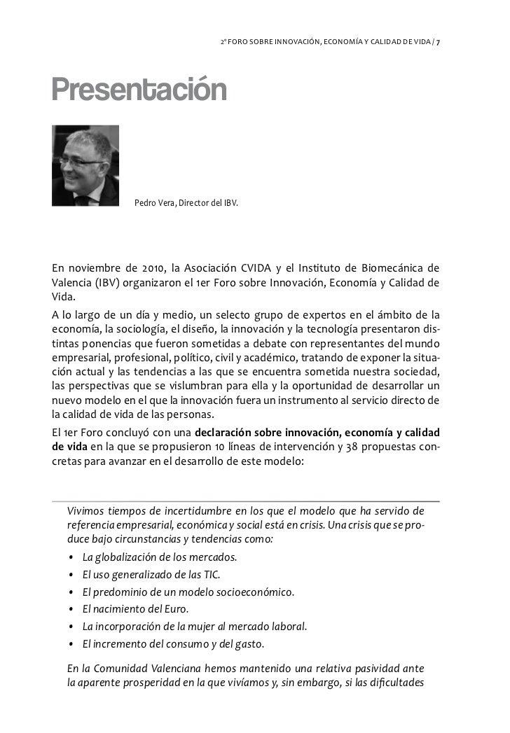 2º FORO SOBRE INNOVACIÓN, ECONOMÍA Y CALIDAD DE VIDA / 7Presentación                  Pedro Vera, Director del IBV.En novi...