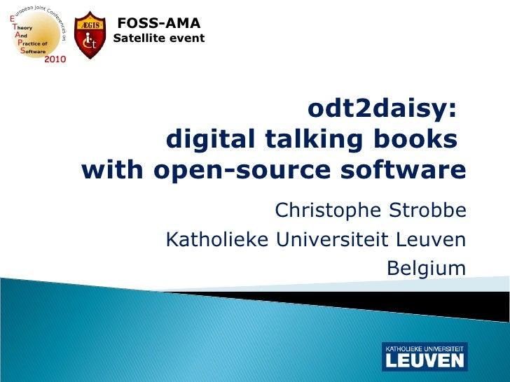 odt2daisy:  digital talking books  with open-source software Christophe Strobbe Katholieke Universiteit Leuven Belgium