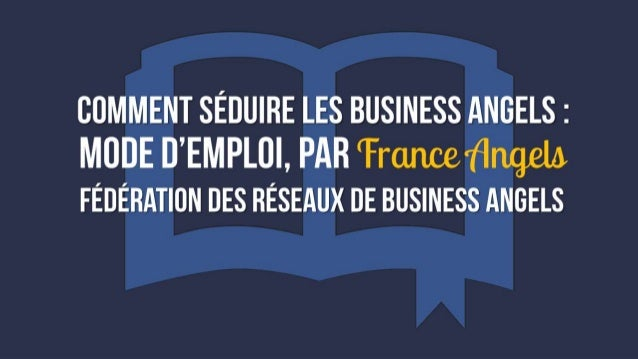 Comment séduire les Business Angels ? @CleantechBA