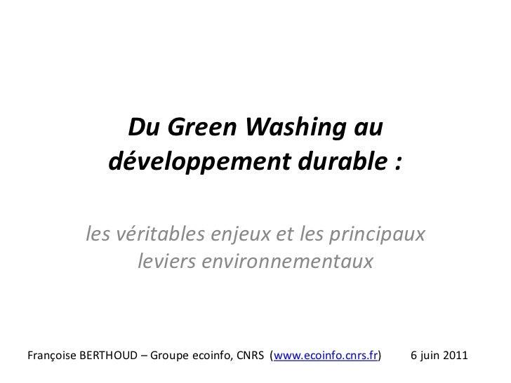 Du Green Washing au développement durable :<br />les véritables enjeux et les principaux leviers environnementaux<br />Fra...