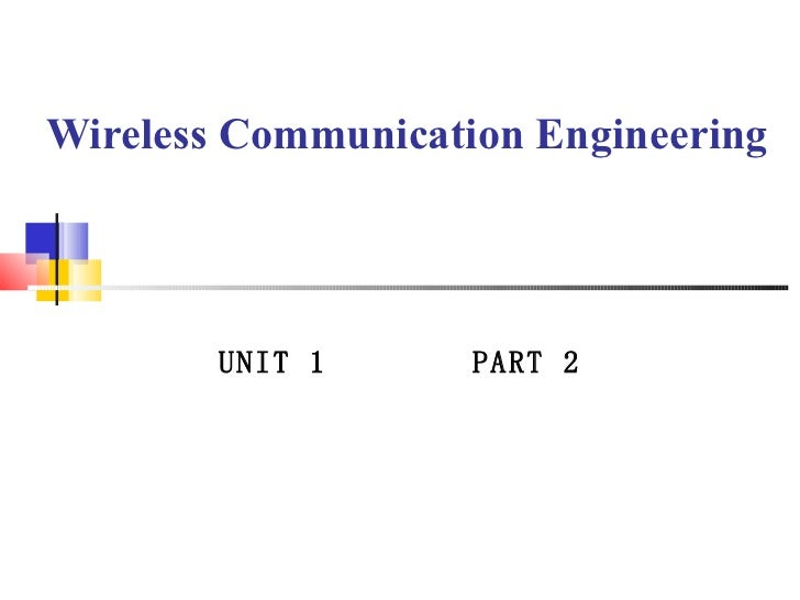 Wireless Communication Engineering UNIT 1  PART 2