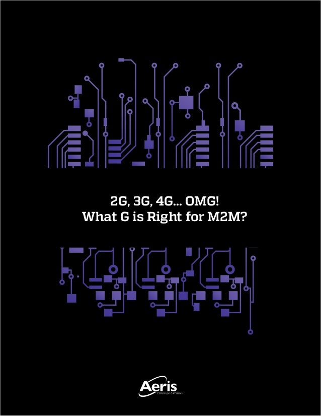 2G, 3G, 4G... OMG! What G is Right for M2M?