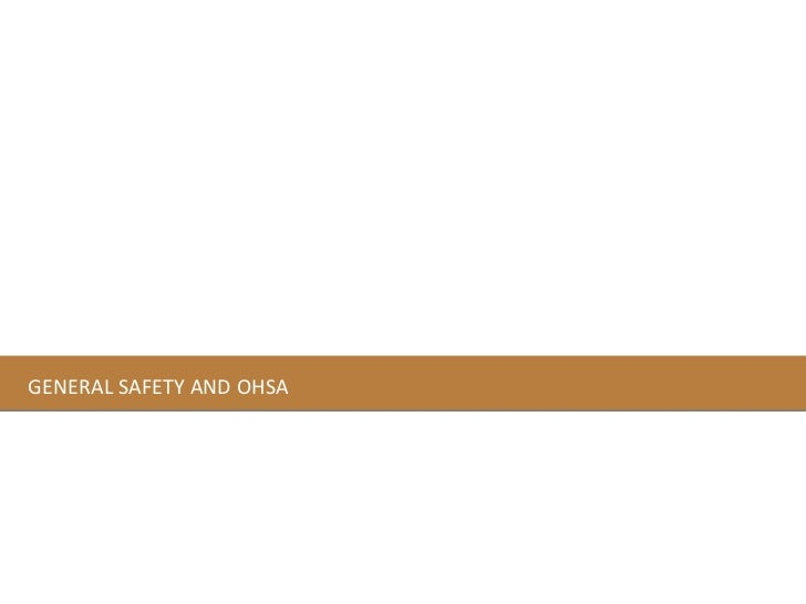 GENERAL SAFETY AND OHSA