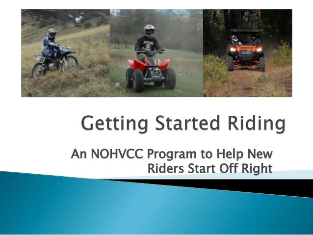 ATV Safety Summit: Consumer Awareness: Getting the Message Out - Getting Started Riding