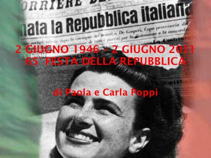 2 GIUGNO 1946 – 2 GIUGNO 2011 65° FESTA DELLA REPUBBLICA di Paola e Carla Poppi