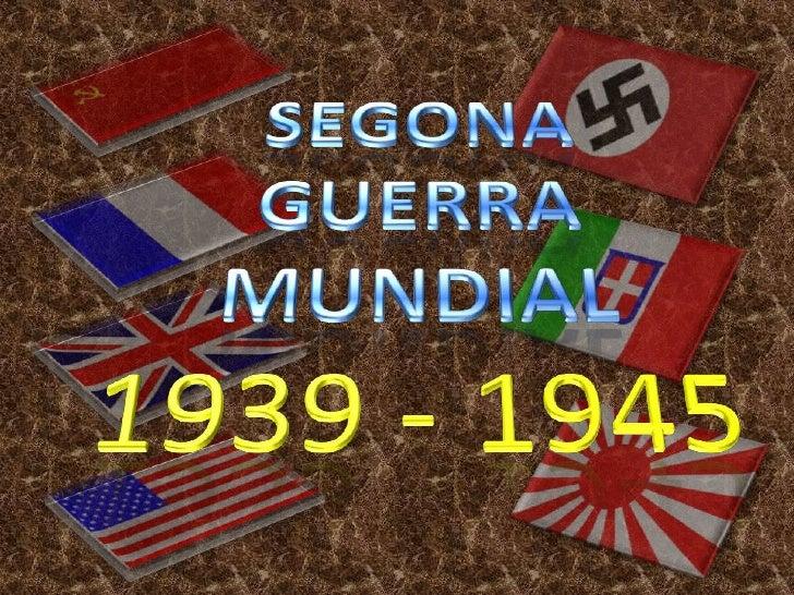 La segona Guerra Mundial (1939 - 1945)