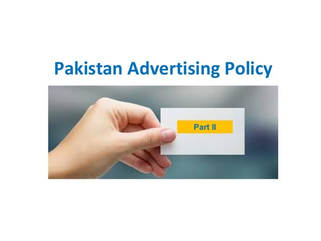 Pakistan Advertising Policy (Part-II)