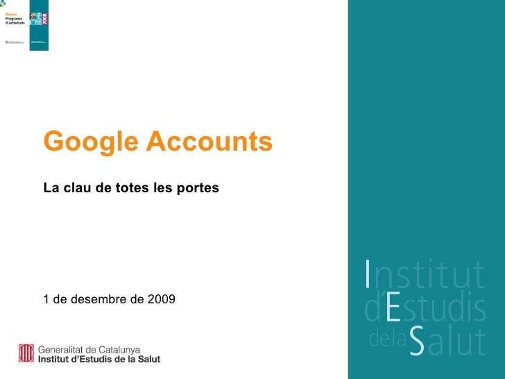 Google Accounts La clau de totes les portes 1 de desembre de 2009