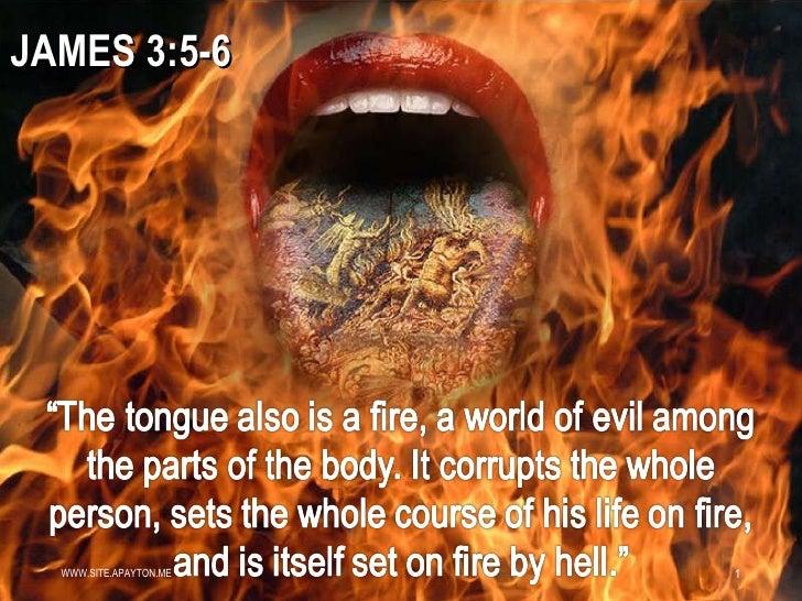 JAMES 3:5-6  WWW.SITE.APAYTON.ME