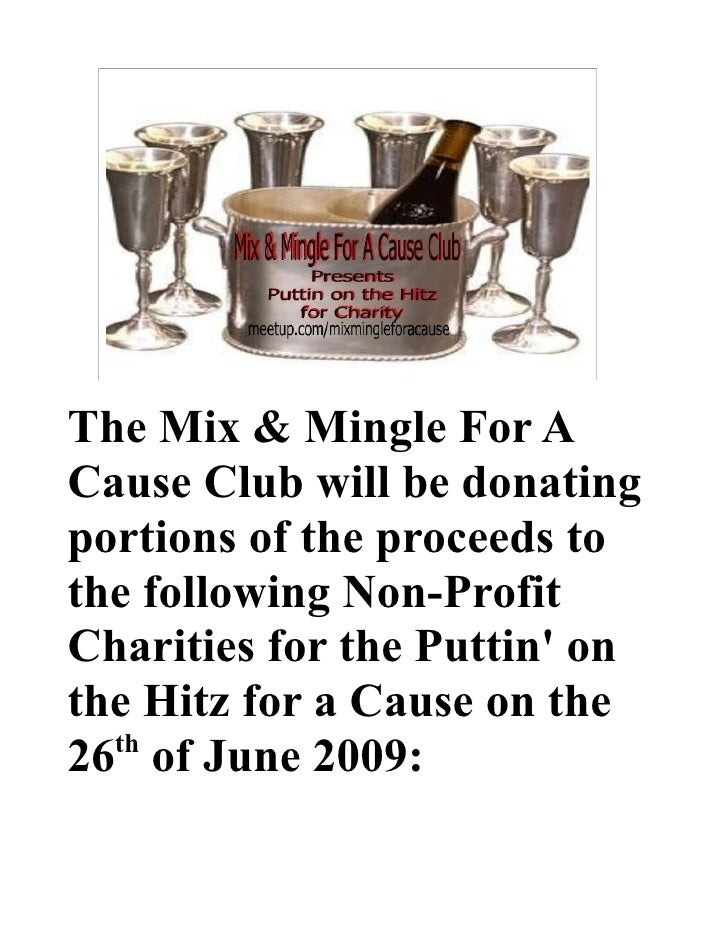 The Mix & Mingle For A Cause Club will be donating portions of the proceeds to the following Non-Profit Charities for the ...