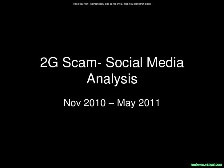 2G Scam- Social Media Analysis<br />Nov 2010 – May 2011<br />