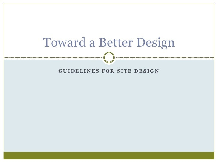 Guidelines for Site Design<br />Toward a Better Design<br />