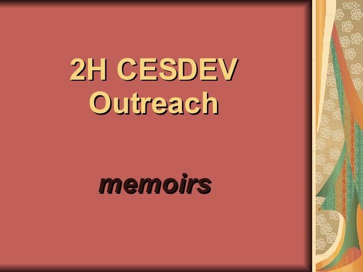2H CESDEV Outreach memoirs