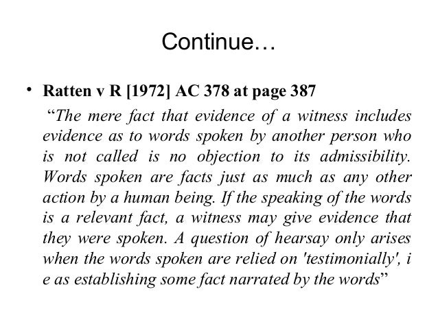 hearsay evidence and its admissibility Hearsay definition: evidence that is offered by a witness of which they do not have direct knowledge but, rather hearsay evidence may be admissible.