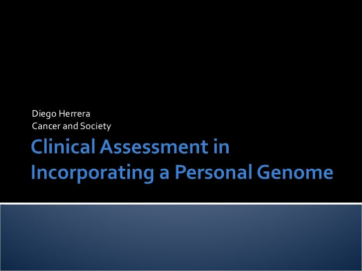 Clinical Assessment In Incorporating a Personal Genome