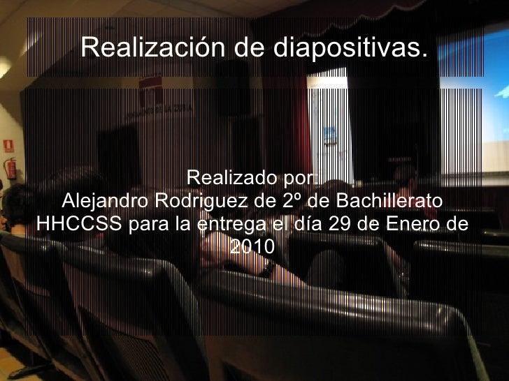 Realización de diapositivas. Realizado por: Alejandro Rodriguez de 2º de Bachillerato HHCCSS para la entrega el día 29 de ...