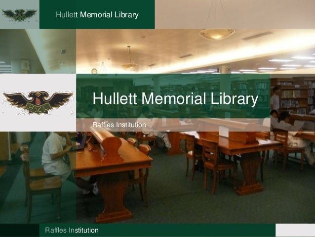 Hullett Memorial Library Raffles Institution Hullett Memorial Library Raffles Institution