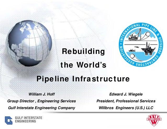 Rebuilding                             the World's               Pipeline Infrastructure           William J. Hoff        ...