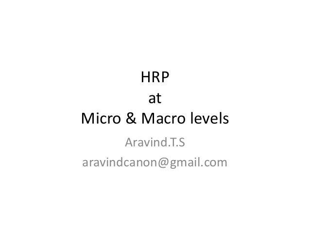 HRP at Micro & Macro levels Aravind.T.S aravindcanon@gmail.com