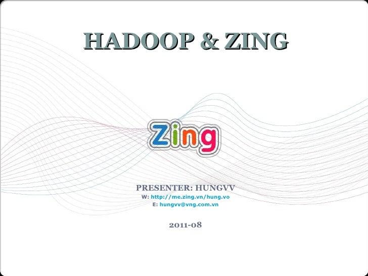 Hadoop & Zing