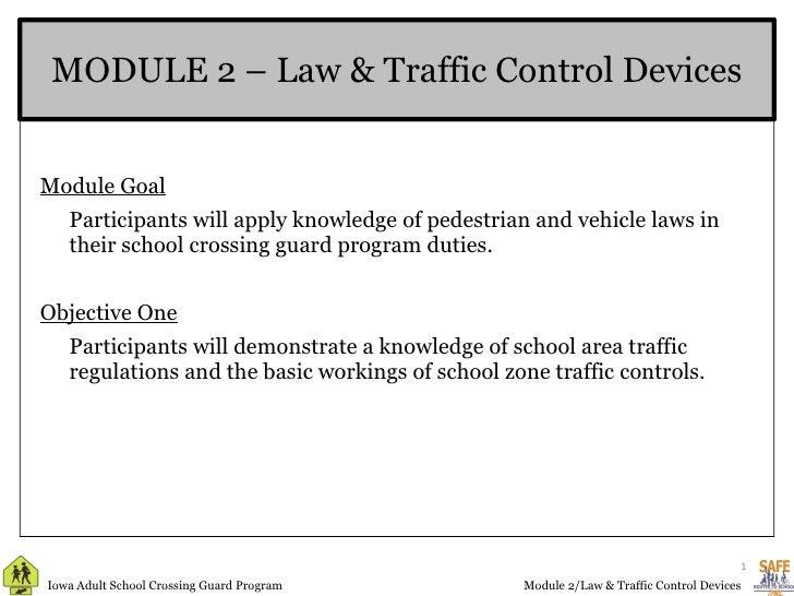 MODULE 2 – Law & Traffic Control Devices <ul><li>Module Goal </li></ul><ul><li>Participants will apply knowledge of pedest...