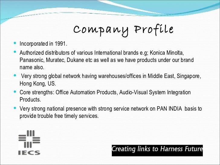 Company Profile <ul><li>Incorporated in 1991. </li></ul><ul><li>Authorized distributors of various International brands e....
