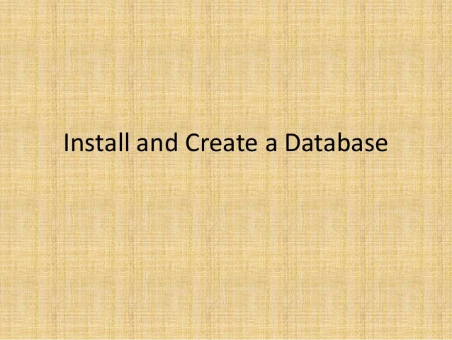 Install and Create a Database