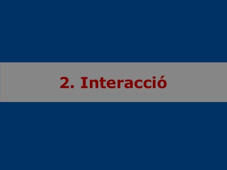 2. Interacció