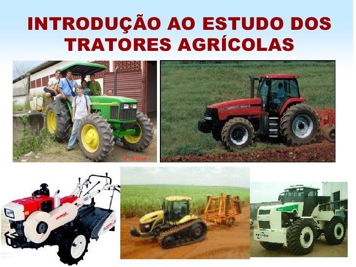 INTRODUÇÃO AO ESTUDO DOS   TRATORES AGRÍCOLAS