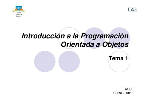 Introducción a la Programación Orientada a Objetos Tema 1 TACC II 1 TACC II Curso 2008/09
