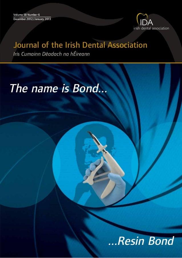 Journal of the Irish Dental Association Iris Cumainn Déadach na hÉireann Volume 58 Number 6 December 2012/January 2013 The...