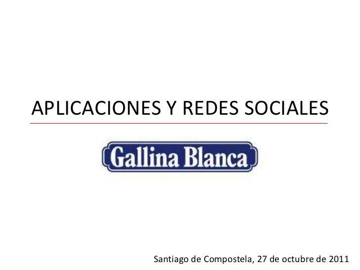 APLICACIONES Y REDES SOCIALES Santiago de Compostela, 27 de octubre de 2011