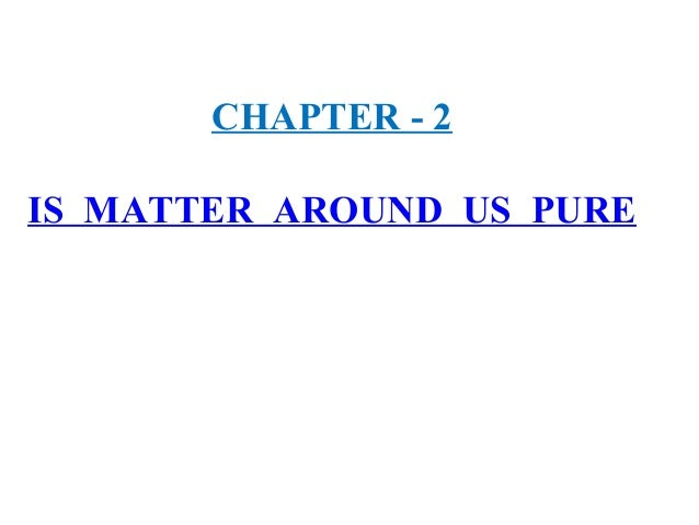 Is matter around us pure- Chapter 2 class10 NCERT