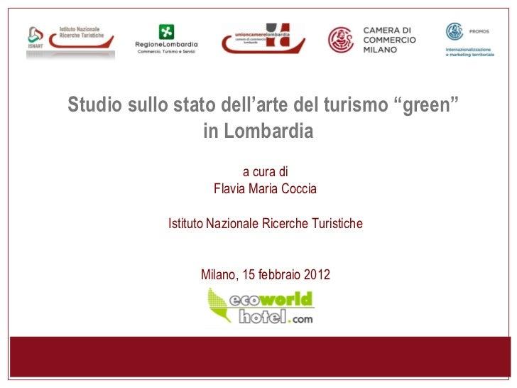 """Studio sullo stato dell'arte del turismo """"green""""                 in Lombardia                          a cura di          ..."""