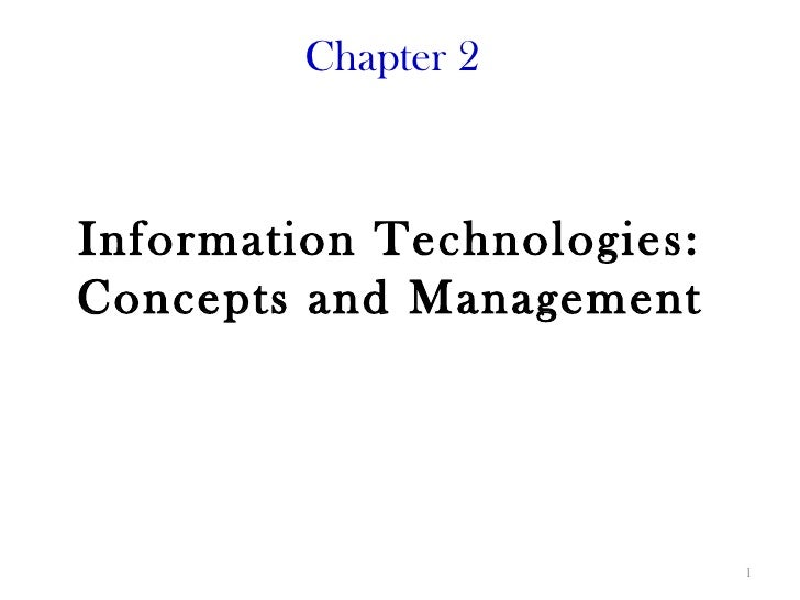 Chapter 2Information Technologies:Concepts and Management                            1